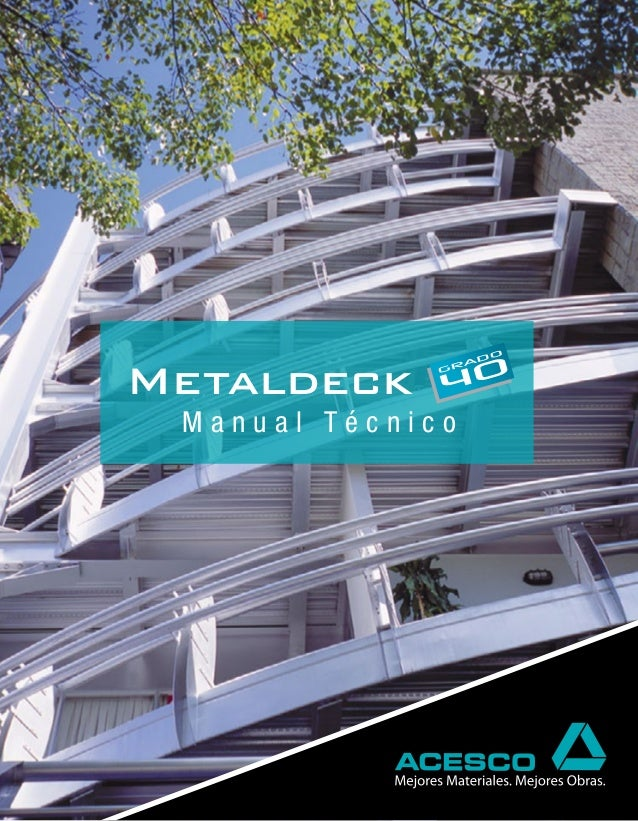 Metaldeck  Manual Técnico  Manual Técnico  METALDECK Grado 40  1