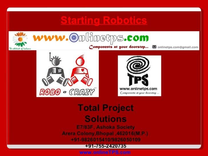 Total Project Solutions E7/83F, Ashoka Society Arera Colony,Bhopal ,462016(M.P.)  +91-9826015410/9826050109 +91-755-242073...