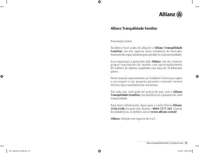 Allianz Tranquilidade FamiliarPrezado(a) cliente,Parabéns! Você acaba de adquirir o Allianz TranquilidadeFamiliar, um dos ...