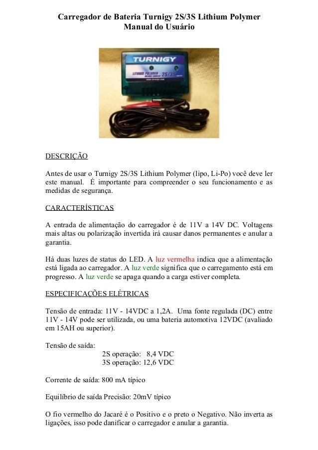 Carregador de Bateria Turnigy 2S/3S Lithium Polymer Manual do Usuário  DESCRIÇÃO Antes de usar o Turnigy 2S/3S Lithium Pol...