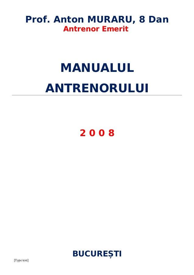 Prof. Anton MURARU, 8 Dan                Antrenor Emerit               MANUALUL              ANTRENORULUI                 ...