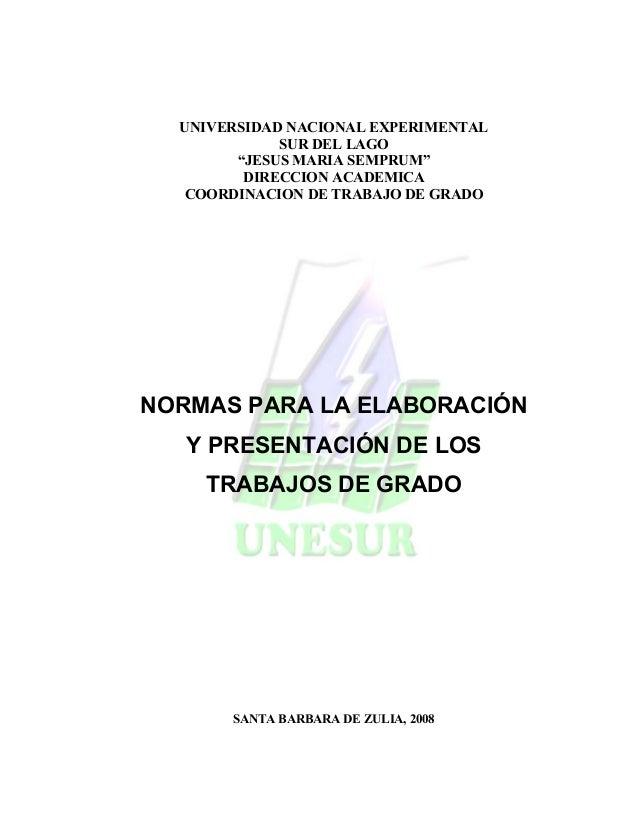 """UNIVERSIDAD NACIONAL EXPERIMENTAL SUR DEL LAGO """"JESUS MARIA SEMPRUM"""" DIRECCION ACADEMICA COORDINACION DE TRABAJO DE GRADO ..."""