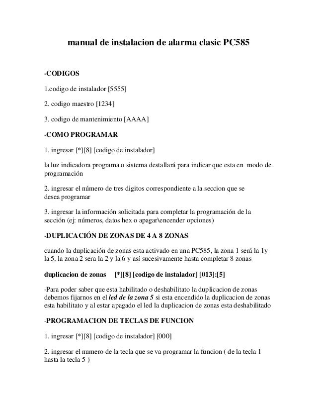 manual de instalacion de alarma clasic PC585  -CODIGOS  1.codigo de instalador [5555]  2. codigo maestro [1234]  3. codigo...