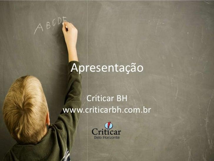 Apresentação    Criticar BHwww.criticarbh.com.br