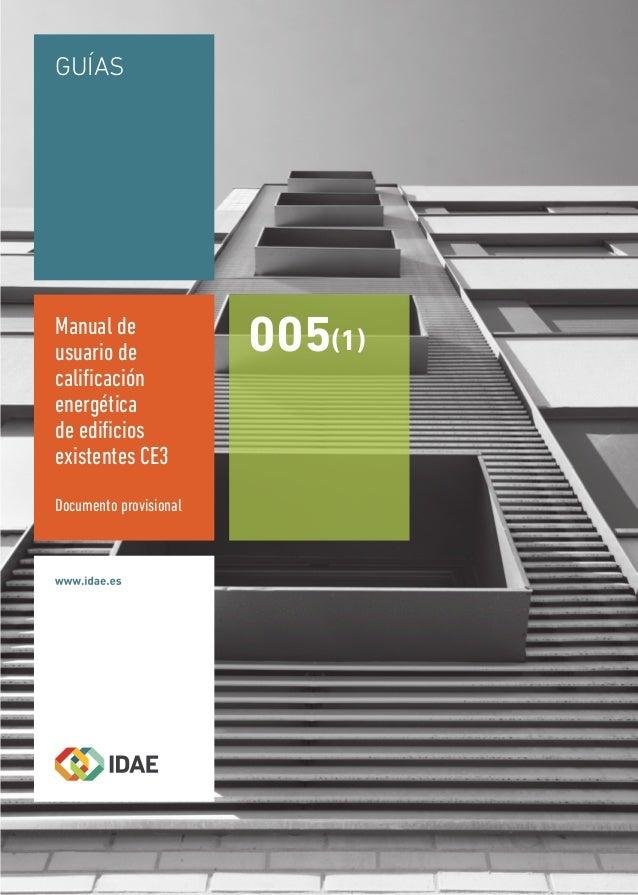 GUÍAS 005(1) Manual de usuario de calificación energética de edificios existentes CE3 Documento provisional