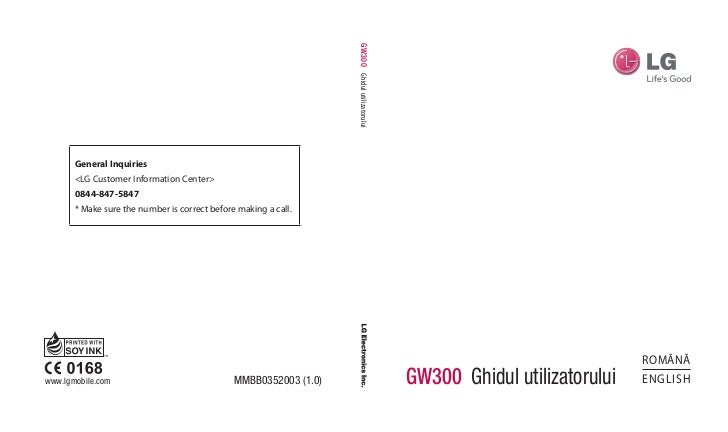 GW300 Ghidul utilizatorului       General Inquiries       <LG Customer Information Center>       0844-847-5847       * Mak...