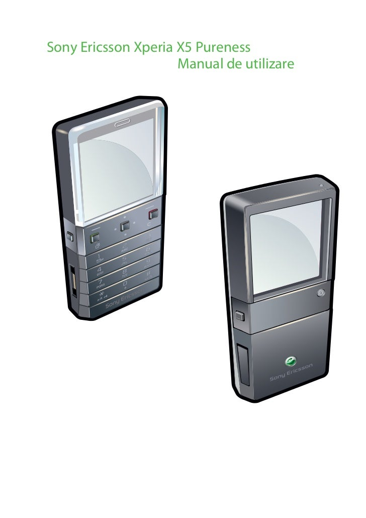 Sony Ericsson Xperia X5 Pureness                     Manual de utilizare