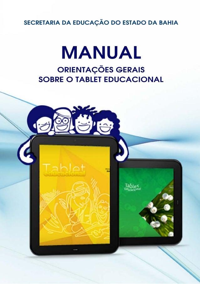 SECRETARIA DA EDUCAÇÃO DO ESTADO DA BAHIA MANUAL ORIENTAÇÕES GERAIS SOBRE O TABLET EDUCACIONAL
