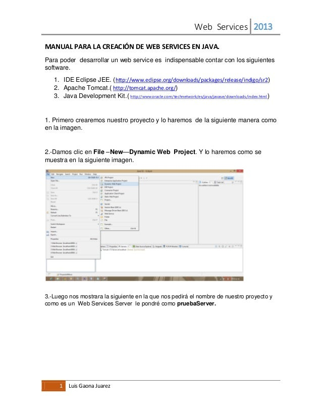Web Services 20131 Luis Gaona JuarezMANUAL PARA LA CREACIÓN DE WEB SERVICES EN JAVA.Para poder desarrollar un web service ...