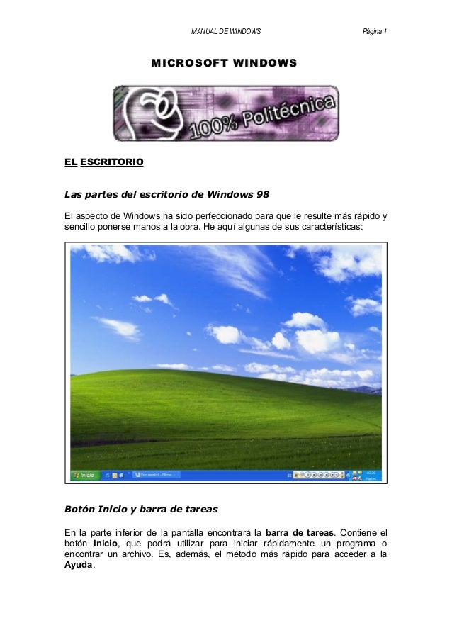 MANUAL DE WINDOWS Página 1 MICROSOFT WINDOWSMICROSOFT WINDOWS EL ESCRITORIO Las partes del escritorio de Windows 98 El asp...