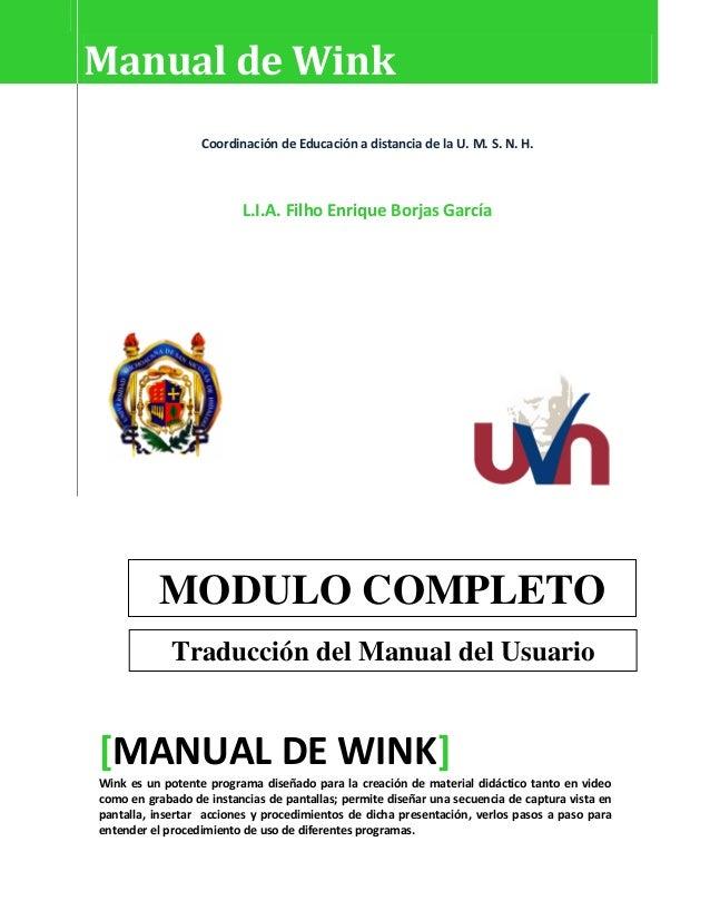 Manual de Wink Coordinación de Educación a distancia de la U. M. S. N. H. L.I.A. Filho Enrique Borjas García [MANUAL DE WI...