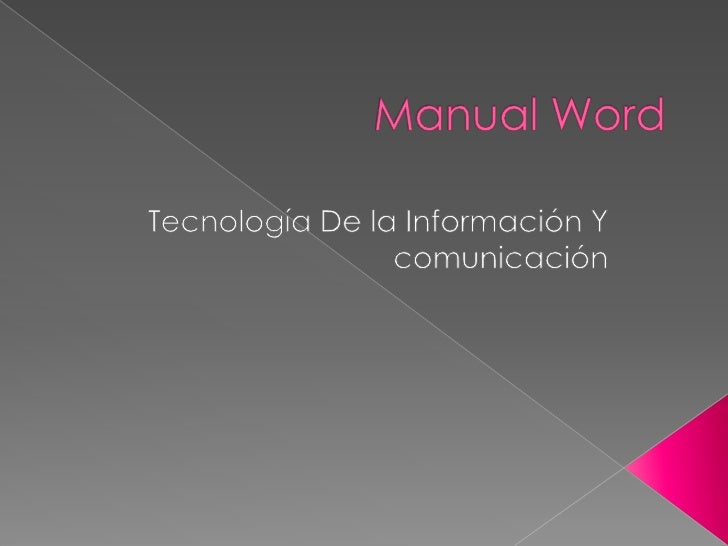 Manual Word<br />Tecnología De la Información Y comunicación<br />