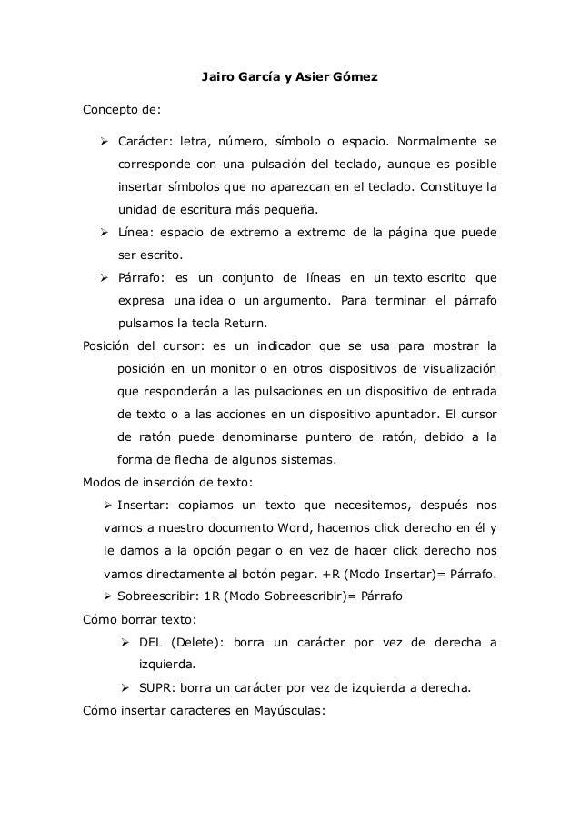 Jairo García y Asier Gómez Concepto de:  Carácter: letra, número, símbolo o espacio. Normalmente se corresponde con una p...
