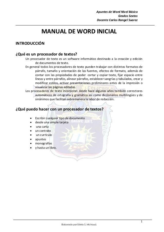 Apuntes de Word Nivel Básico  Grados Sextos  Docente Carlos Rangel Suarez  Elaborado por Estela S. Michaud.  1  MANUAL DE ...