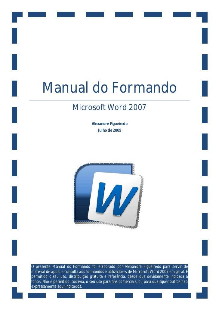 Manual do Formando                        Microsoft Word 2007                                   Alexandre Figueiredo      ...