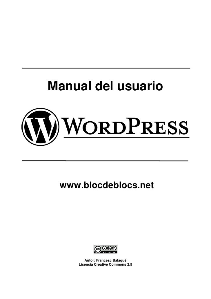 Manual del usuario      www.blocdeblocs.net            Autor: Francesc Balagué     Licencia Creative Commons 2.5