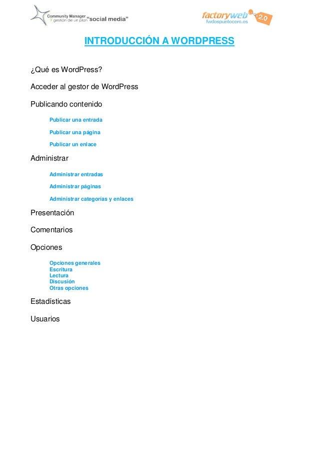INTRODUCCIÓN A WORDPRESS ¿Qué es WordPress? Acceder al gestor de WordPress Publicando contenido Publicar una entrada Publi...