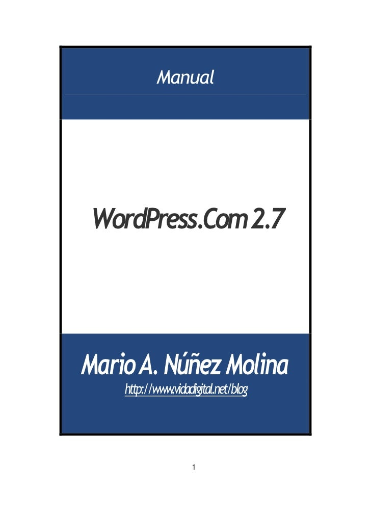 Manual     WordPress.Com2.7     Mario A. Núñez Molina     http://www.vidadigital.net/blog                         1