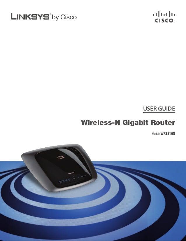USER GUIDEWireless-N Gigabit Router                  Model: WRT310N