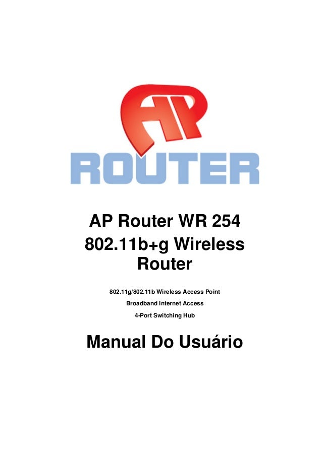 AP Router WR 254 802.11b+g Wireless Router 802.11g/802.11b Wireless Access Point Broadband Internet Access 4-Port Switchin...