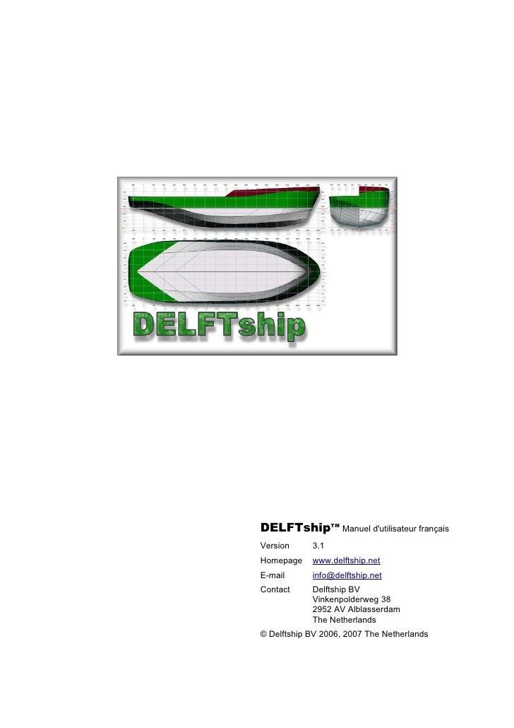 DELFTshipTM Manuel d'utilisateur français Version     3.1 Homepage    www.delftship.net E-mail      info@delftship.net Con...