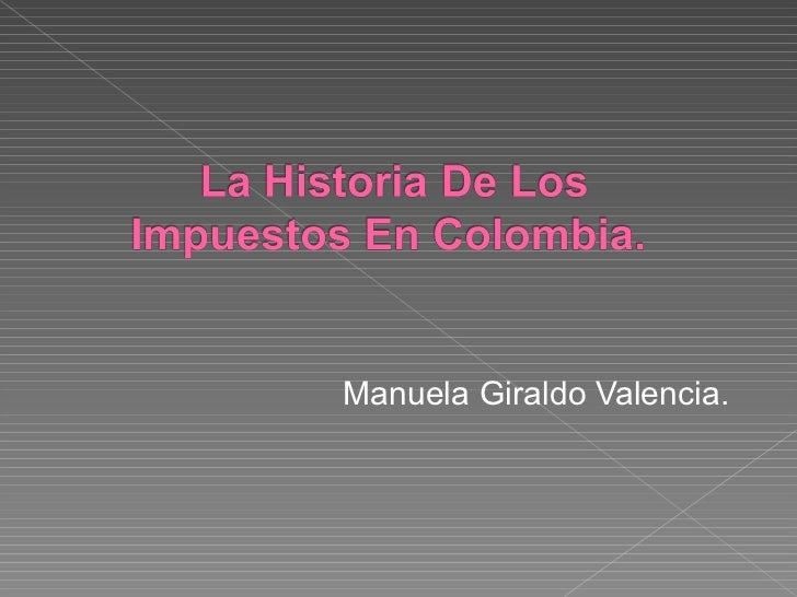 <ul><li>Manuela Giraldo Valencia. </li></ul>