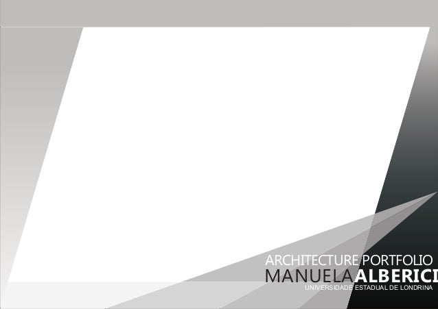 ALBERICI ARCHITECTURE PORTFOLIO UNIVERSIDADE ESTADUAL DE LONDRINA MANUELA