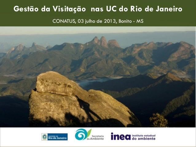 Gestão da Visitação nas UC do Rio de Janeiro CONATUS, 03 julho de 2013, Bonito - MS