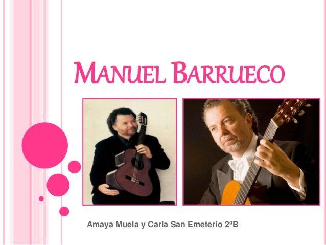 MANUEL BARRUECO Amaya Muela y Carla San Emeterio 2ºB