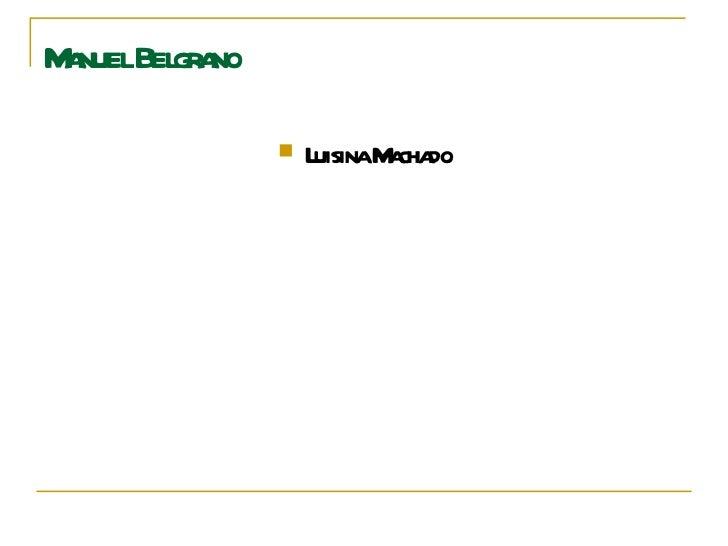 Manuel Belgrano - 5 º B - Luisina Machado