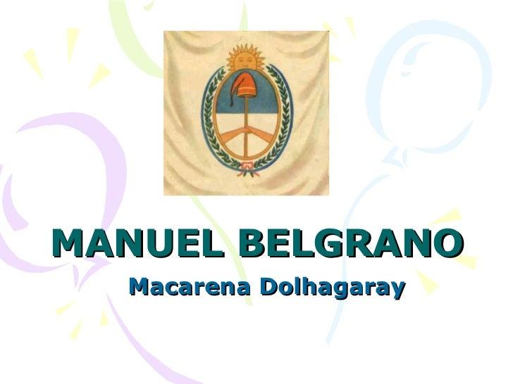 MANUEL BELGRANO Macarena Dolhagaray