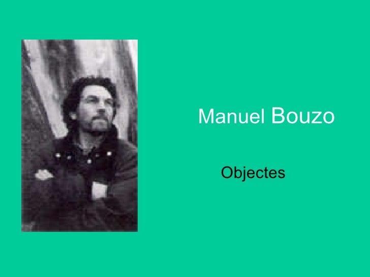 Manuel  Bouzo Objectes
