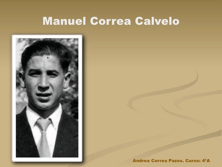 Manuel Correa Calvelo                  Andrea Correa Pazos. Curso: 4ºA