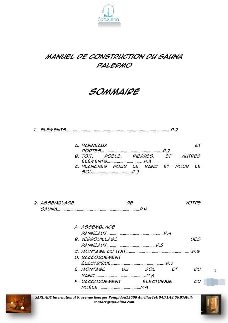 Manuel de construction du Sauna                                 Palermo                             Sommaire1. Eléments……....