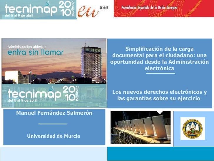 Simplificación de la carga documental para el ciudadano: una oportunidad desde la Administración electrónica Los nuevos de...
