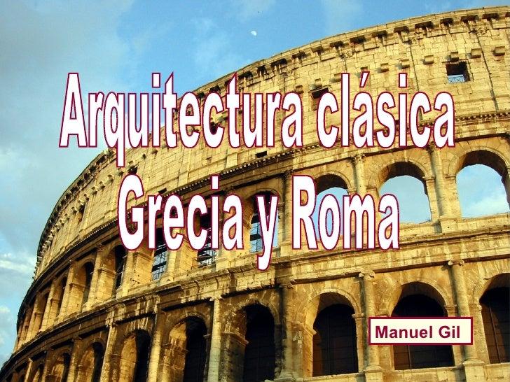 Arquitectura clásica Grecia y Roma Manuel Gil
