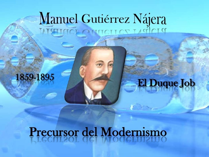 Manuel Gutiérrez Nájera<br />1859-1895<br />El Duque Job<br />Precursor del Modernismo<br />