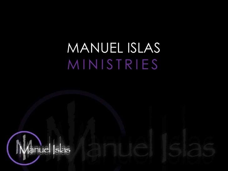 MANUEL ISLAS<br />MINISTRIES<br />