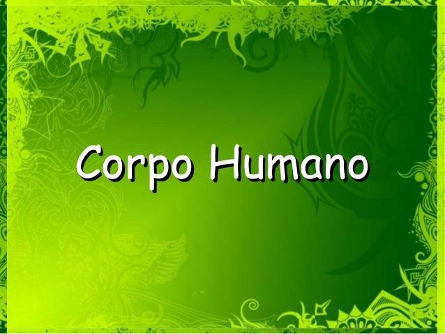 Corpo HumanoCorpo Humano