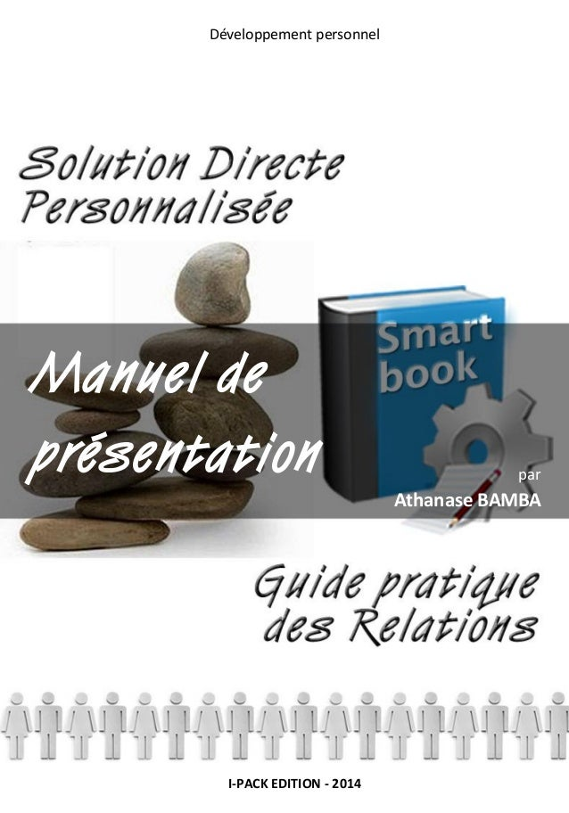 I-PACK EDITION - 2014 Développement personnel par Athanase BAMBA Manuel de présentation