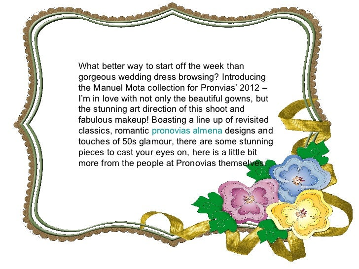 What better way to start off the week than gorgeous wedding dress browsing? Introducing the Manuel Mota collection for Pro...