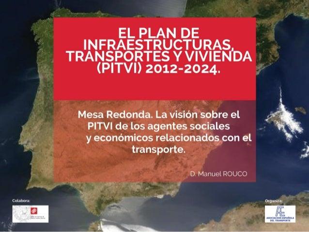 Manuel ROUCO - La visión sobre el PITVI de los agentes sociales y económicos relacionados con el transporte.