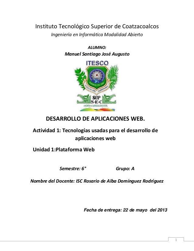 1Instituto Tecnológico Superior de CoatzacoalcosIngeniería en Informática Modalidad AbiertoALUMNO:Manuel Santiago José Aug...