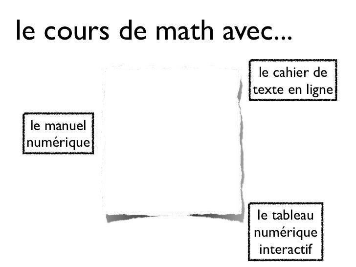le cours de math avec...                     le cahier de                    texte en lignele manuelnumérique             ...
