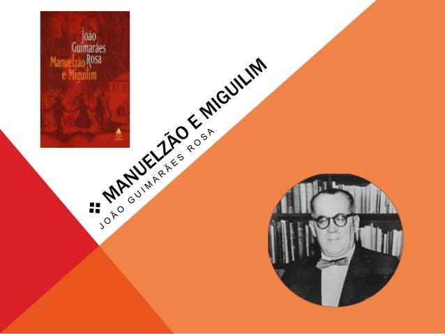  O AUTOR • João Guimarães Rosa (27/06/1908 —19/11/1967) foi um dos mais importantes escritores brasileiros de todos os te...