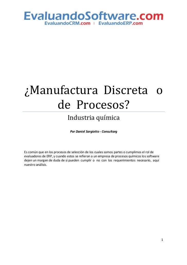 ¿Manufactura Discreta o     de Procesos?                             Industria química                               Por D...