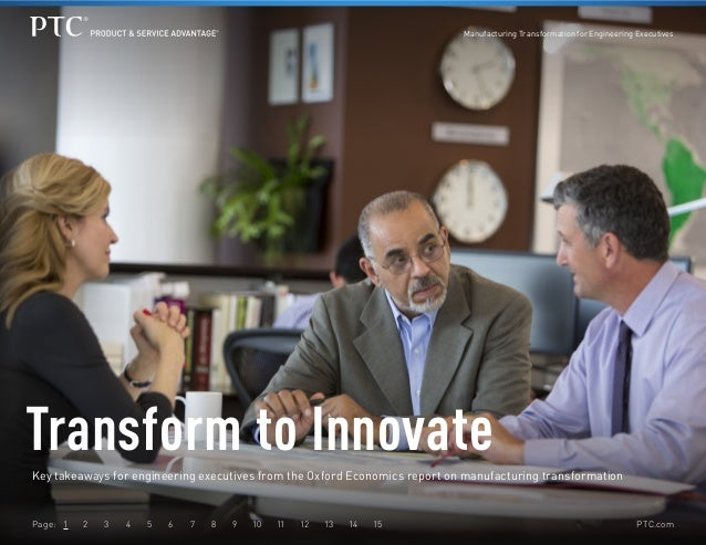 Manufacturing Transformation for Engineering Executives  Transform to Innovate Key takeaways for engineering executives fr...