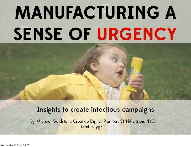 Manufacturing a sense of urgency