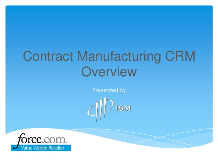 Contract Manufacturing CRMOverview<br />Presented by<br />