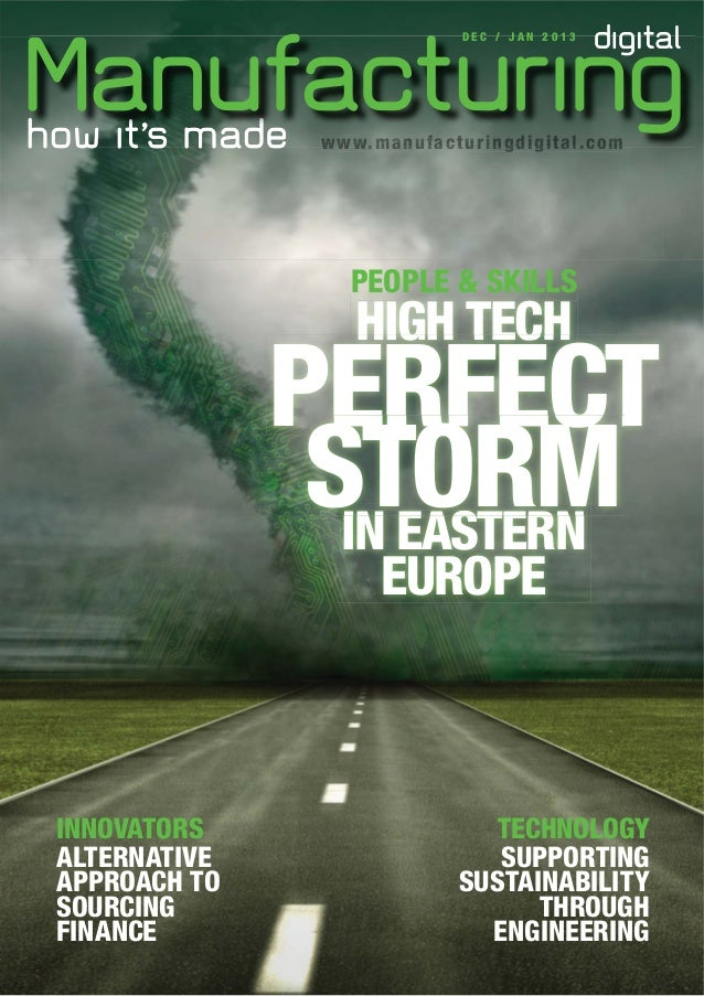 DEC / JAN 2013  w w w . m a n u f a c t u ri n g d ig it a l .c o m ri igit .c  PEOPLE & SKILLS  HIGH TECH  PERFECT STORM ...